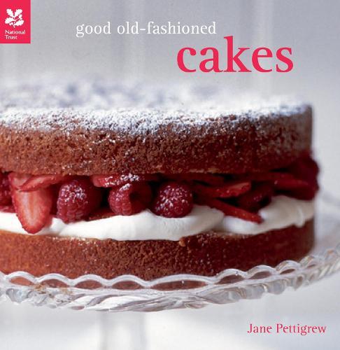 Good Old-Fashioned Cakes - National Trust Food (Hardback)