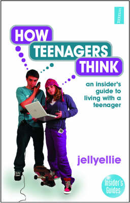 How Teenagers Think: An Insider's Guide to Living with a Teenager (Paperback)