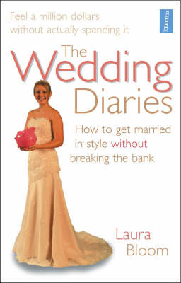 The Wedding Diaries: How to Get Married in Style without Breaking the Bank (Paperback)