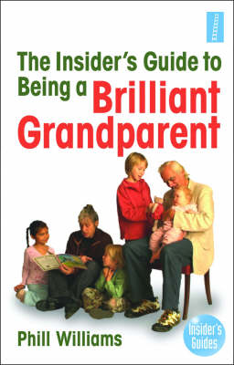 The Insider's Guide to Being a Brilliant Grandparent (Paperback)