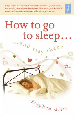 How to Go to Sleep ... and Stay There (Paperback)