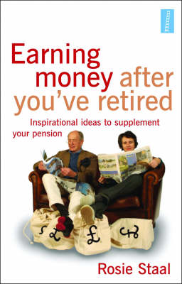 Earning Money After You've Retired: Inspirational Ideas to Supplement Your Pension (Paperback)