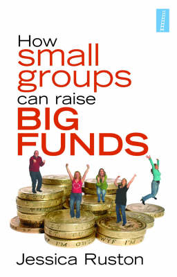 How Small Groups Can Raise Big Funds (Paperback)