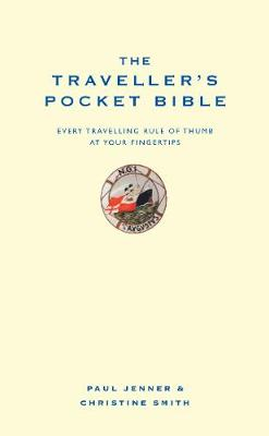The Traveller's Pocket Bible: Every travelling rule of thumb at your fingertips (Hardback)