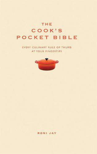 The Cook's Pocket Bible: Every culinary rule of thumb at your fingertips (Hardback)