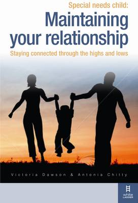 Special Needs Child: Maintaining Your Relationship: A Couple's Guide to Having a Relationship That Works (Paperback)