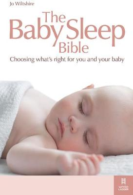 The Baby Sleep Bible: Choosing what's right for you and your baby (Paperback)