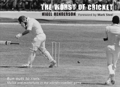 The Worst of Cricket: Malice and Misfortune in the World's Cruellest Game - Worst of Sport (Hardback)