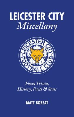 Leicester City Miscellany (Hardback)