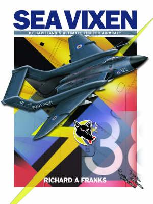 De Havilland Sea Vixen: De Havilland's Ultimate Fighter Aircraft (Paperback)