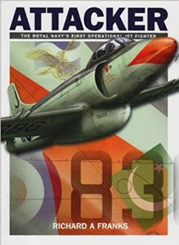 Attacker: The Royal Navy's First Operational Jet Fighter (Paperback)