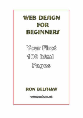 Web Design for Beginners: Your First 100 Html Pages (Spiral bound)