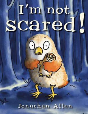 I'm Not Scared! (Board book)