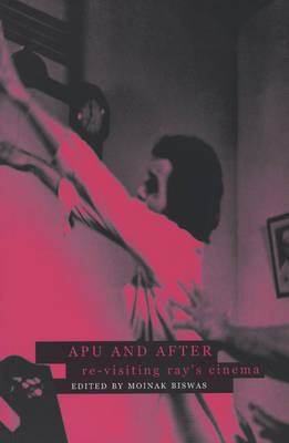 Apu and After - Re-visiting Ray's Cinema (Paperback)