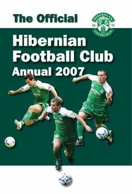 Official Hibernian FC Annual 2007 2007 (Hardback)