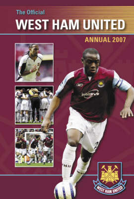 Official West Ham United Annual 2007 2007 (Hardback)