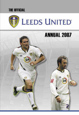 Official Leeds United FC Annual 2007 2007 (Hardback)