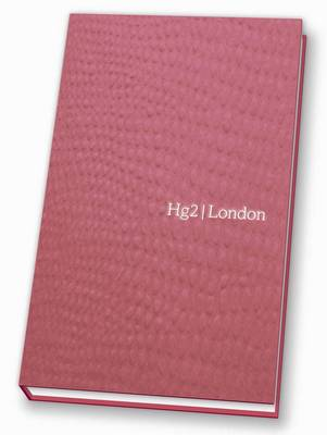 Hg2: A Hedonist's Guide to London - Hg2: A Hedonist's Guide to... (Paperback)