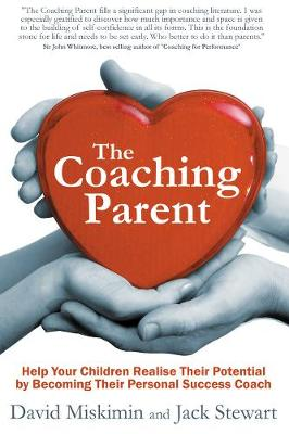 The Coaching Parent: Help Your Children Realise Their Potential by Becoming Their Personal Success Coach (Paperback)