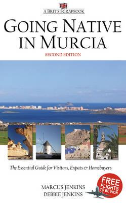 Going Native in Murcia: A Brit's Scrapbook (Paperback)