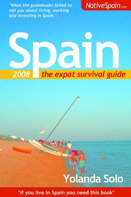 Spain: The Expat Survival Guide (Paperback)