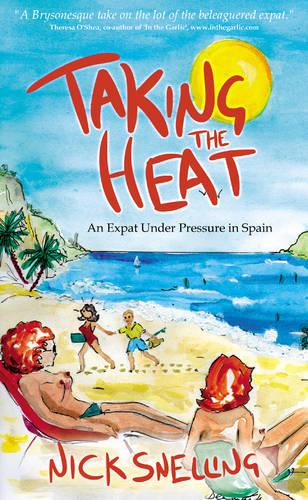 Taking the Heat: An Expat Under Pressure in Spain (Paperback)