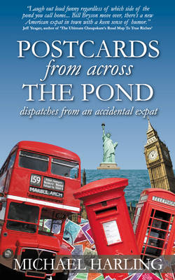 Postcards from Across The Pond: Dispatches From An Accidental Expat (Paperback)