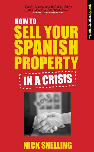 How to Sell Your Spanish Property in a Crisis (Paperback)