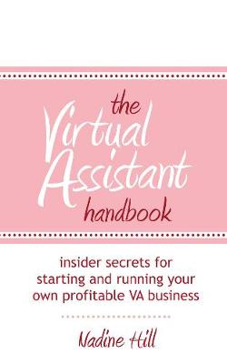 The Virtual Assistant Handbook: Insider Secrets for Starting and Running Your Own Profitable VA Business (Paperback)