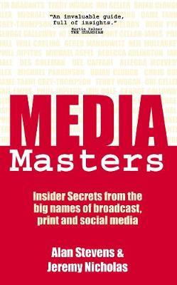 MediaMasters: Insider Secrets from the Big Names of Broadcast, Print & Social Media (Paperback)