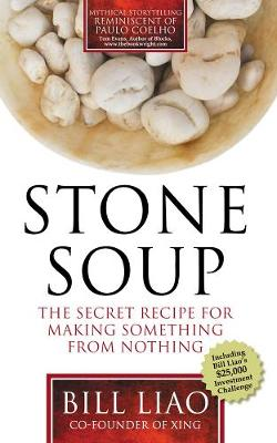 Stone Soup: The Secret Recipe for Making Something from Nothing (Paperback)