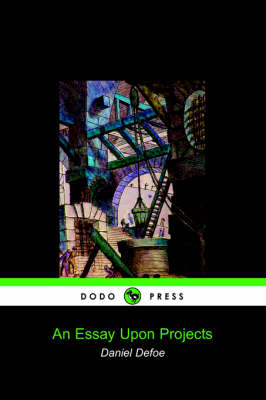 An Essay Upon Projects (Dodo Press) (Paperback)
