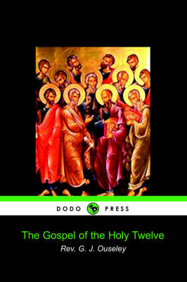The Gospel of the Holy Twelve (Paperback)