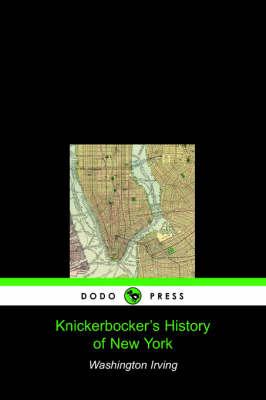 Knickerbocker's History of New York (Dodo Press) (Paperback)