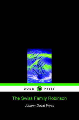 The Swiss Family Robinson (Dodo Press) (Paperback)