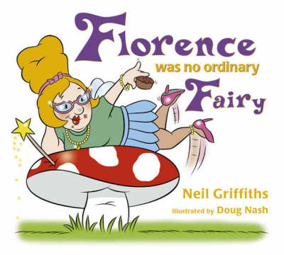 Florence Was No Ordinary Fairy (Paperback)