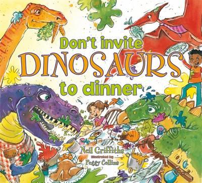 Don't Invite Dinosaurs to Dinner (Paperback)