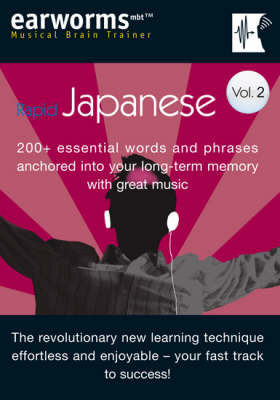 Rapid Japanese: v. 2: 200+ Essential Words and Phrases Anchored into Your Long Term Memory with Great Music