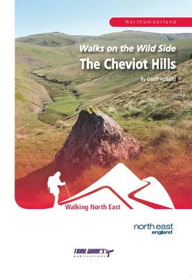 Walks on the Wild Side: The Cheviot Hills (Paperback)