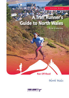 A Trail Runner's Guide to North Wales (Paperback)
