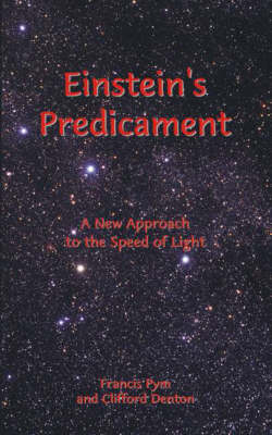 Einstein's Predicament: A New Approach to the Speed of Light (Paperback)