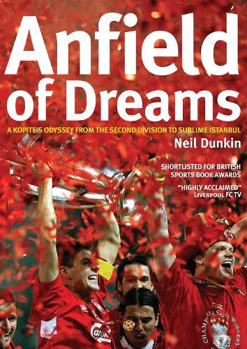 Anfield of Dreams: A Kopite's Odyssey (Paperback)