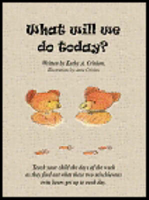 What Will We Do Today?: Teach Your Child the Days of the Week as They Find Out What These Two Mischievous Twin Bears Get Up to Each Day (Paperback)
