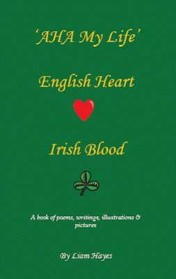 AHA My Life: English Heart, Irish Blood (Paperback)