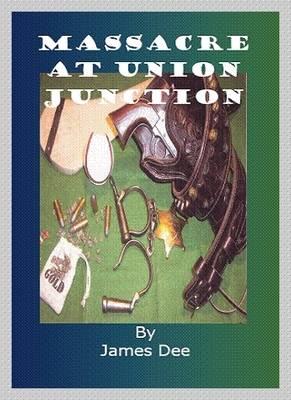 Massacre at Union Junction..... (Paperback)