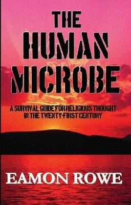 The Human Microbe: A Survival Guide for Religious Thought in the Twenty-first Century (Paperback)
