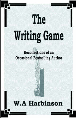 The Writing Game: Recollections of an Occasional Bestselling Author (Paperback)