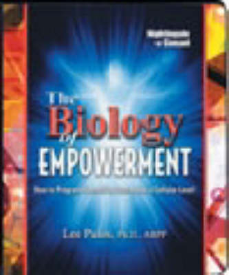 The Biology of Empowerment (CD-Audio)