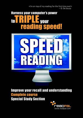 Speed Reading - Harness Your Computer's Power to TRIPLE Your Reading Speed (Paperback)