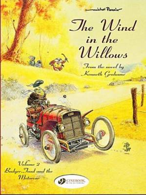 The Wind in the Willows: v. 2: Badger, Toad and the Motorcar (Hardback)